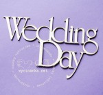 "napis ""Wedding Day"""